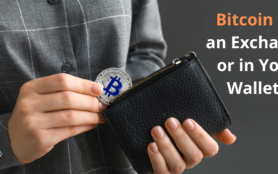 Bitcoin on an Exchange or in Your Wallet?